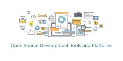 The Top 9 Open Source Development Tools and Platforms