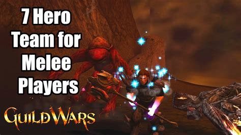 Best 7 Hero Team for Melee Players - Guild Wars 2020 - 7